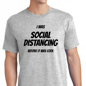 Social Distancing Before it was Cool - M